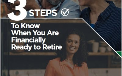 3 Steps to Know When You Are Financially Ready to Retire